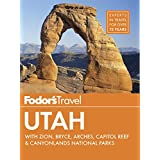 Fodor's Utah: with Zion, Bryce Canyon, Arches, Capitol Reef & Canyonlands National Parks (Full-color Travel Guide)