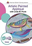 img - for DVD - Artistic Painted Appliqu : Complete Iquilt Class book / textbook / text book