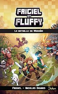 Frigiel et Fluffy 04 : La bataille de Meraîm