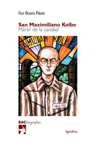 San Maximiliano Kolbe: Martir De La Caridad / Martyr of Charity (Biblioteca de Autores Cristianos) (Spanish Edition)