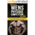 Ultimate Men's Physique Competition Guide: How to Strip Body Fat, Gain Muscle and Look your Best On Stage (Men's Physique Competition, Body Building, Competition, Fitness)