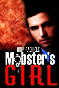 Mobster's Girl (Mobster's Series Book 1) by [Rachiele, Amy]