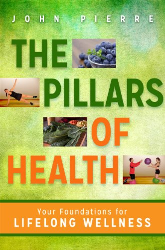 The Pillars of Health: Your Foundations for Lifelong Wellness (Health Safety And Manners 1)