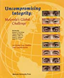 Uncompromising Integrity : Motorola's Global Challenge, Moorthy, R. S. and De George, Richard T., 1569460256
