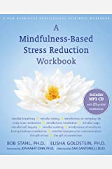 A Mindfulness-Based Stress Reduction Workbook (A New Harbinger Self-Help Workbook) Paperback