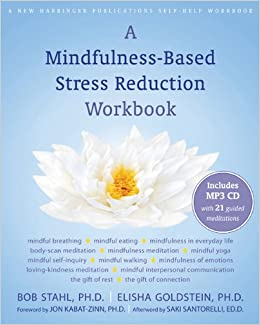 A Mindfulness-Based Stress Reduction Workbook  Bob Stahl PhD 98e8598892