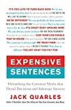 img - for Expensive Sentences: Debunking the Common Myths that Derail Decisions and Sabotage Success book / textbook / text book