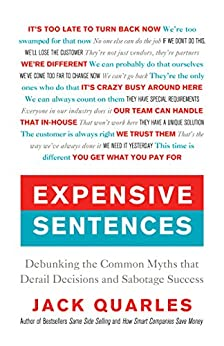 Expensive Sentences: Debunking the Common Myths that Derail Decisions and Sabotage Success by [Quarles, Jack]