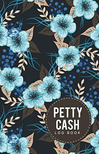 Petty Cash Log Book: Portable Cash recording journal for tracking payments Spending Tracker within the office, School, Restaurant, Business & Personal use