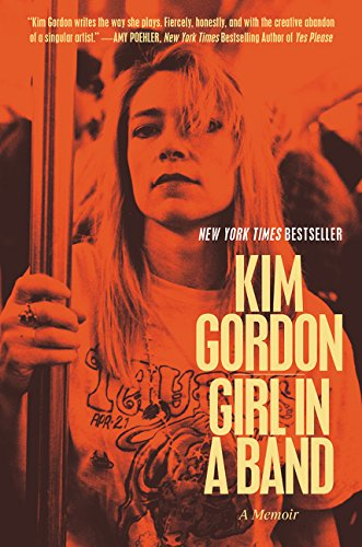Girl in a Band: A Memoir [Kim Gordon] (Tapa Blanda)