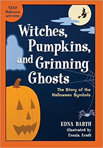 Witches Pumpkins And Grinning Ghosts The Story Of The Halloween