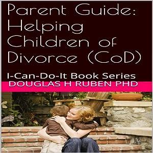 Parent Guide: Helping Children of Divorce (CoD) Audiobook