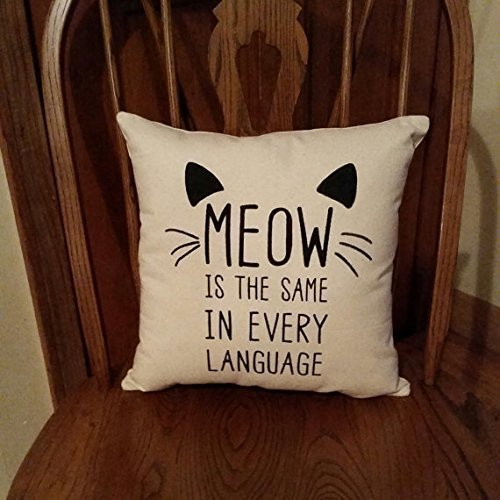 Meow is The Same In Every Language Pillowcases | Cat lover gift | Crazy Cat Lady | Pillowcases with Words | Gifts for Cat Lovers | Cat Pillow Cover | Cat Ears | 16x16 | Gift for Him Her Friends
