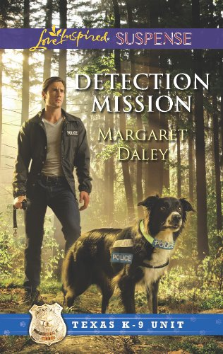 Detection Mission (Texas K-9 Unit Book 2)