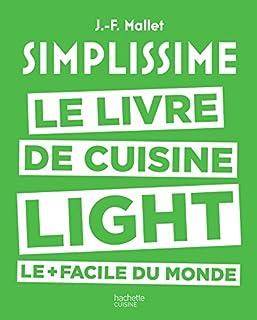 Simplissime : le livre de cuisine light le + facile du monde, Mallet, Jean-François