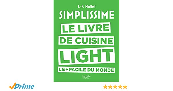 Simplissime light: Le livre de cuisine light le + facile du monde: Amazon.es: Jean-François Mallet: Libros en idiomas extranjeros