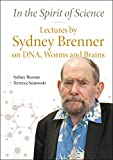 img - for In the Spirit of Science: Lectures by Sydney Brenner on Dna, Worms and Brains book / textbook / text book