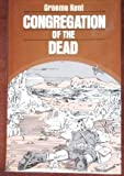 Congregation of the Dead, Graeme Kent, 0802707823