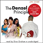 The Denzel Principle: Why Black Women Can't Find Good Black Men | Jimi Izrael