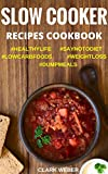 #4: Slow Cooker Recipes Cookbook: Crock Pot Dump Meals, Low Carb, Weight Loss Diet, Fix-It and Forget-It  #SAYNOTODIET #LOWCARBFOODS #WEIGHTLOSS #DUMPMEALS