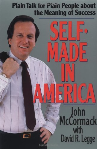 Self-Made in America: Plain Talk for Plain People about the Meaning of Success