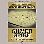 Silver Spire: A Nero Wolfe Mystery, Book 6 | Robert Goldsborough