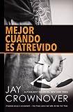 Mejor cuando es atrevido (Spanish Edition)