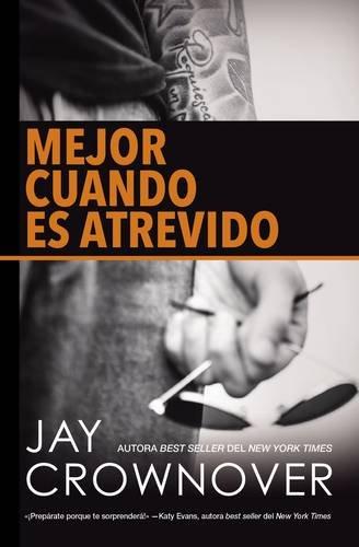 Mejor cuando es atrevido (Spanish Edition) by HarperCollins Español
