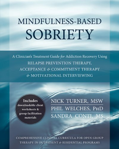 Mindfulness-Based Sobriety: A Clinician's Treatment Guide for