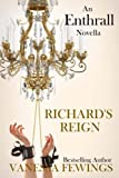 img - for Richard's Reign (Enthrall Sessions) (Volume 6) book / textbook / text book