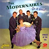 Modernaires: So It Goes! - Singles Of The '50s [ORIGINAL RECORDINGS