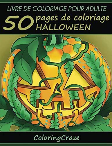 Livre de coloriage pour adulte: 50 pages de coloriage Halloween, Série de livre de coloriage pour adulte par ColoringCraze (Collection Halloween) (French Edition) -