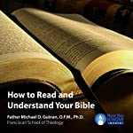 How to Read and Understand Your Bible | Fr. Michael D. Guinan OFM PhD