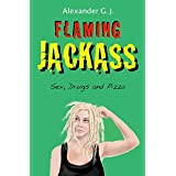 Flaming Jackass: Sex, Drugs and Pizza (Tales From Neopolitan Book 1)