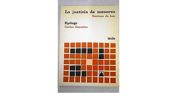 La justicia de menores: la delincuencia juvenil y sus instituciones: Gaetano De Leo: 9788430773008: Amazon.com: Books