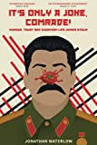"Jonathan Waterlow, ""It's Only a Joke, Comrade! Humour, Trust and Everyday Life Under Stalin (1928-1941)"" (CreateSpace, 2018)"