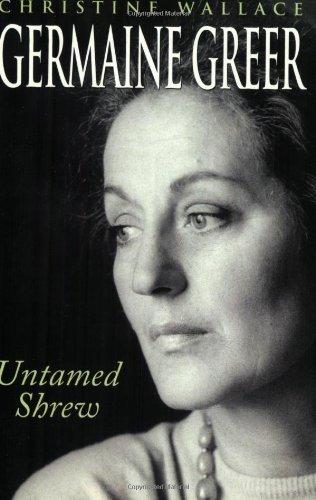 Germaine Greer: Untamed Shrew