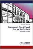 Framework for a Visual Energy Use System, Christopher McDonald, 384842701X