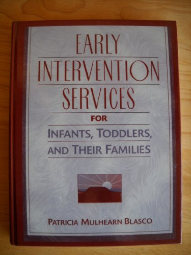 infants family and early intervention services The primary role of early intervention services is to work with and support the family members and caregivers of infants and toddlers with developmental disabilities  infants and toddlers learn best through everyday experiences and interactions with familiar people in familiar co.