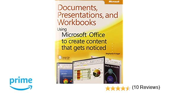 Documents, Presentations, and Workbooks: Using Microsoft Office to ...