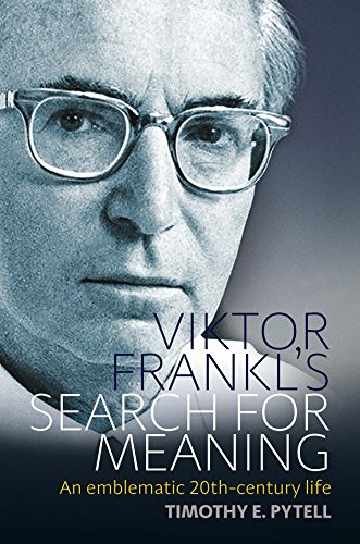 Viktor Frankl's Search for Meaning: An Emblematic 20th-Century Life (Making Sense of History)