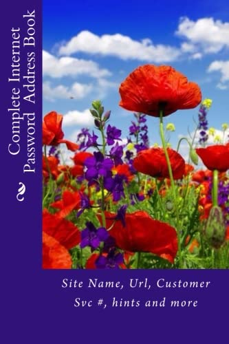 Complete Internet Password Address Book: Site Name, Url, Customer Svc #, hints and more (Internet Address Books) pdf