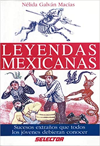 Leyendas mexicanas (Cultural) (Spanish Edition): Melina S. Bautista: 9789706439178: Amazon.com: Books