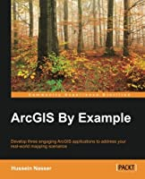 ArcGIS By Example Front Cover