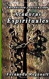 Destruyendo Ataduras Espirituales, Fernando Regnault, 1492963240