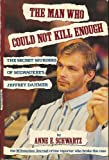 The Man Who Could Not Kill Enough, Anne E. Schwartz and Kensington Publishing Corporation Staff, 1559721170