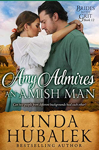 Amy Admires an Amish Man: A Historical Western Romance (Brides with Grit Book 12)]()