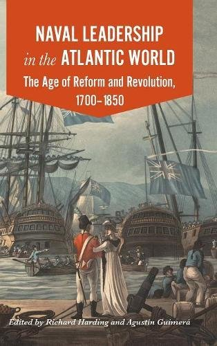Naval Leadership in the Atlantic World: The Age of Revolution and Reform, 1700-1850