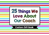 25 Things We Love About Our Coach: Custom Gift