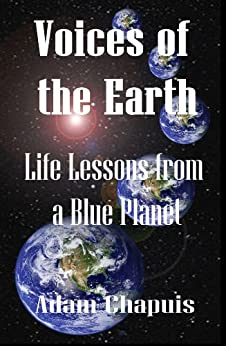 Voices of the Earth - Life Lessons from a Blue Planet by [Chapuis, Adam]